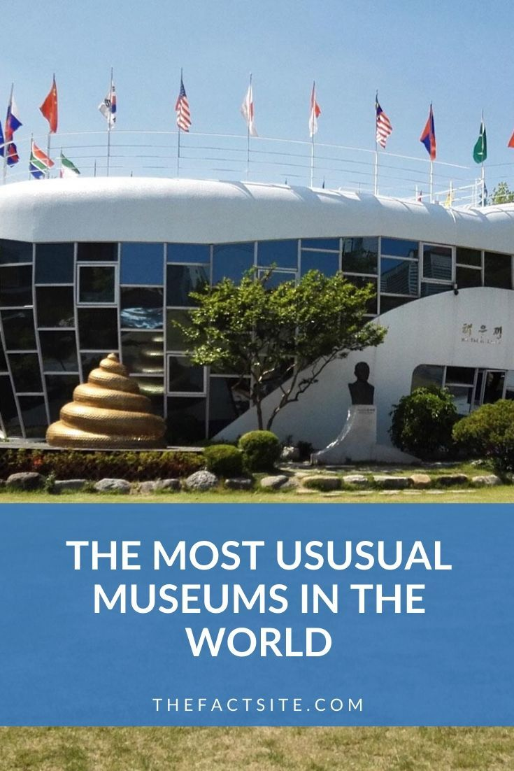 The Most Unusual Museums In the World