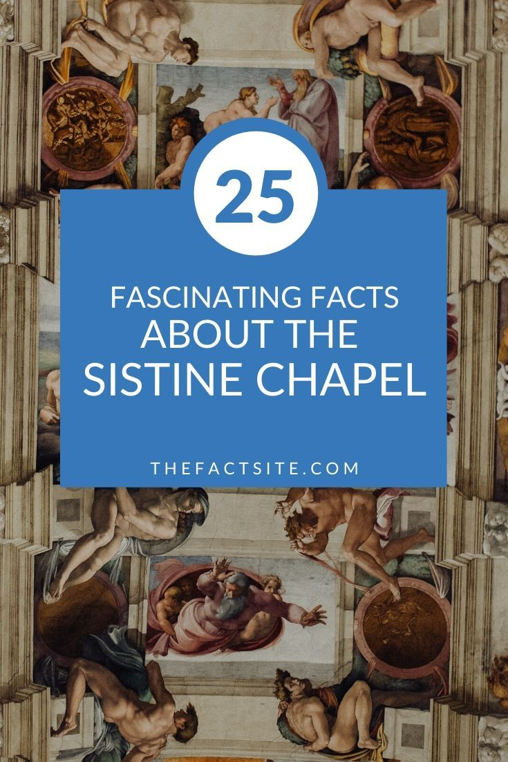 25 Fascinating Facts About The Sistine Chapel