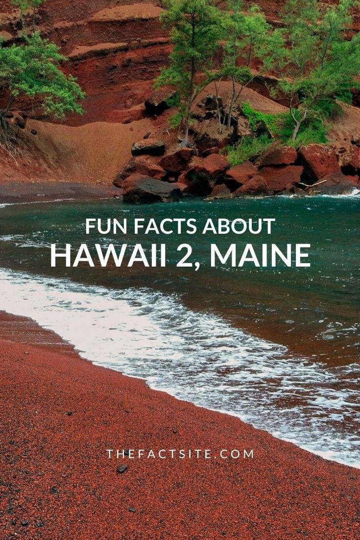 Fun Facts About Hawaii 2, Maine
