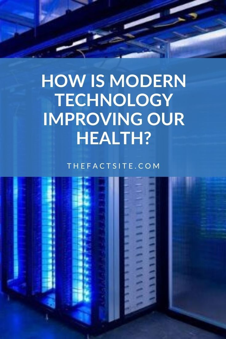 How Is Modern Technology Improving Our Health?