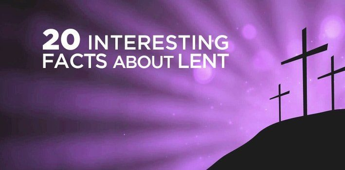 20 Interesting Facts About Lent
