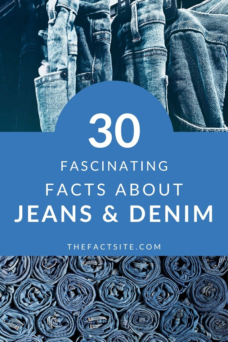 30 Fascinating Facts About Jeans & Denim