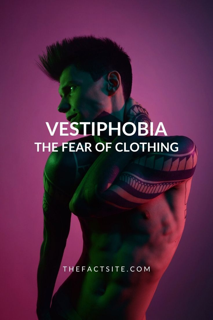 Vestiphobia - The Fear of Clothing