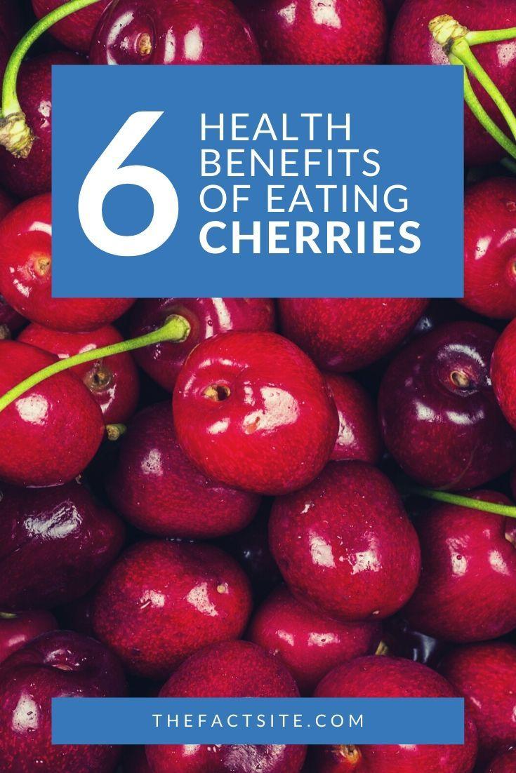 6 Health Benefits of Eating Cherries