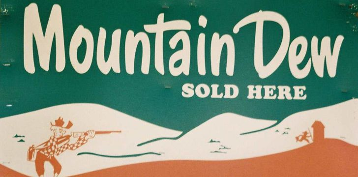"""Mountain Dew"" was originally a slang term for moonshine."