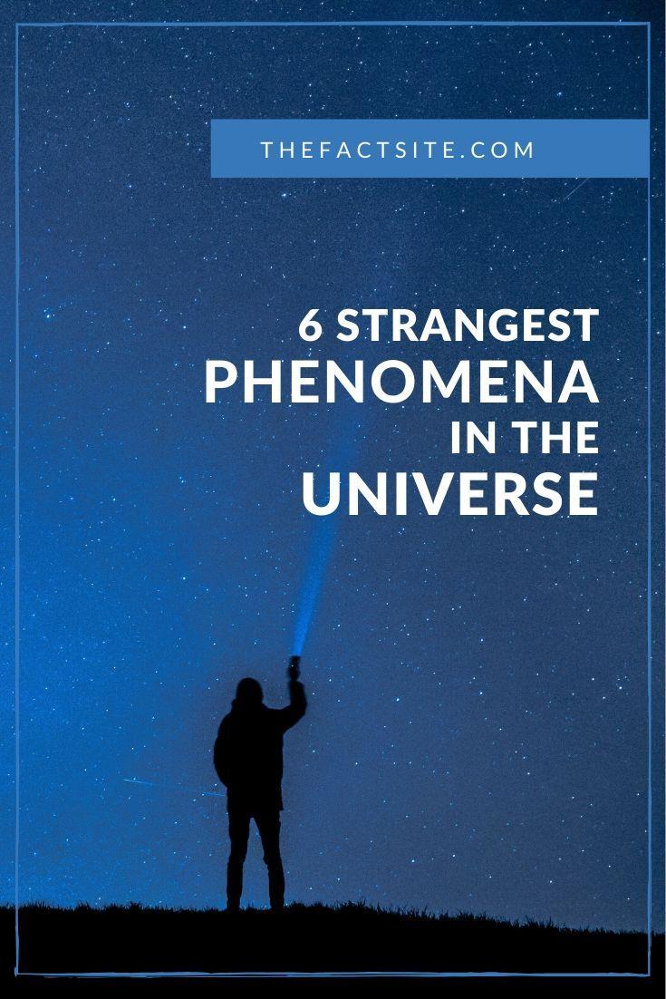 6 Strangest Phenomena In The Universe