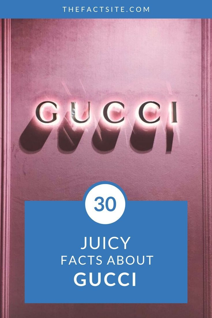 30 Juicy Facts About Gucci