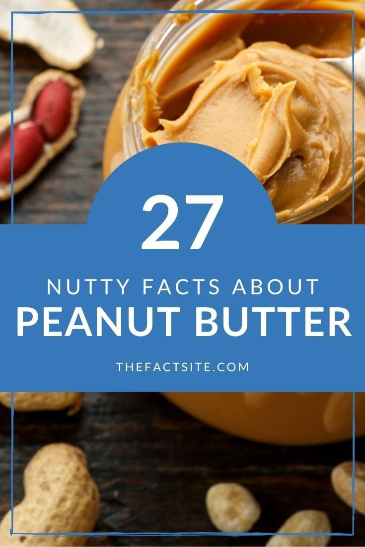 27 Nutty Facts About Peanut Butter