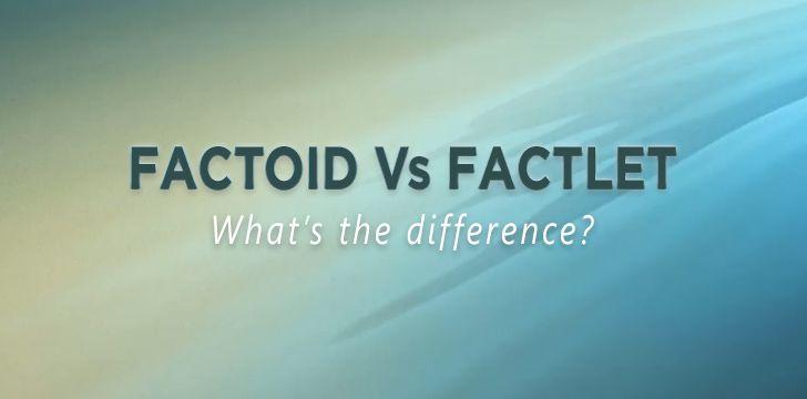 Factoid vs Factlet