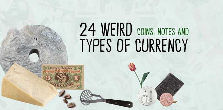 24 Weird Coins, Notes and Types of Currency