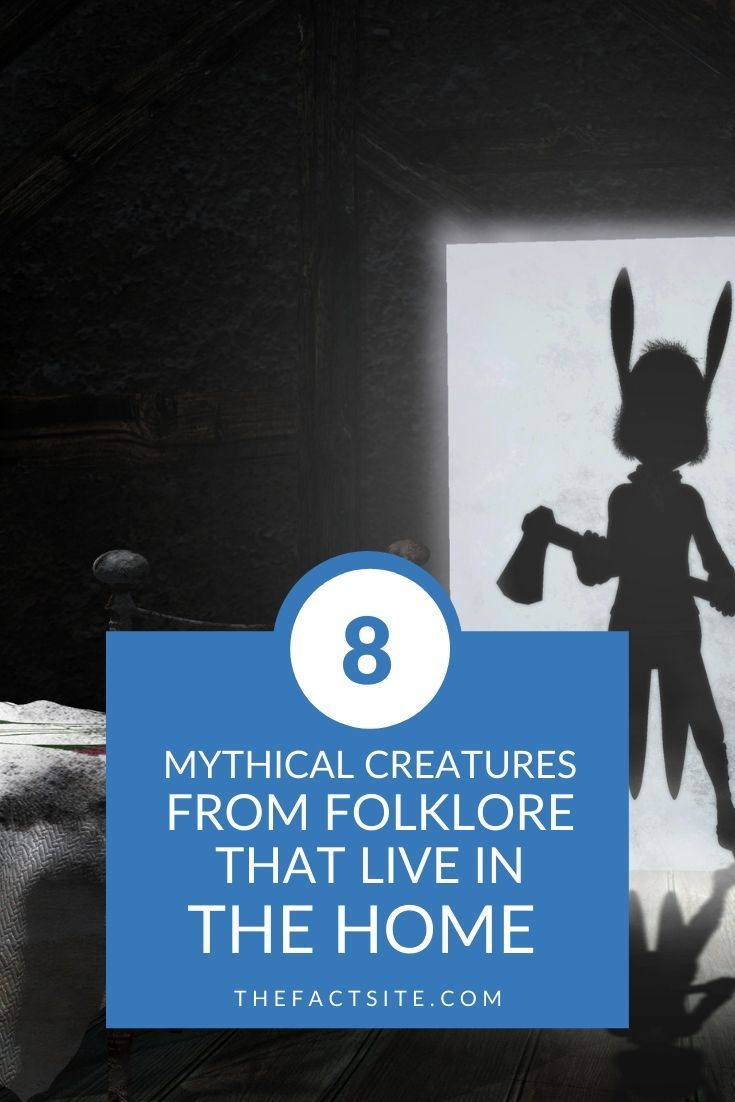 8 Mythical Creatures From Folklore That Live In The Home