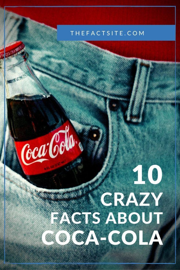 10 Crazy Facts About Coca-Cola
