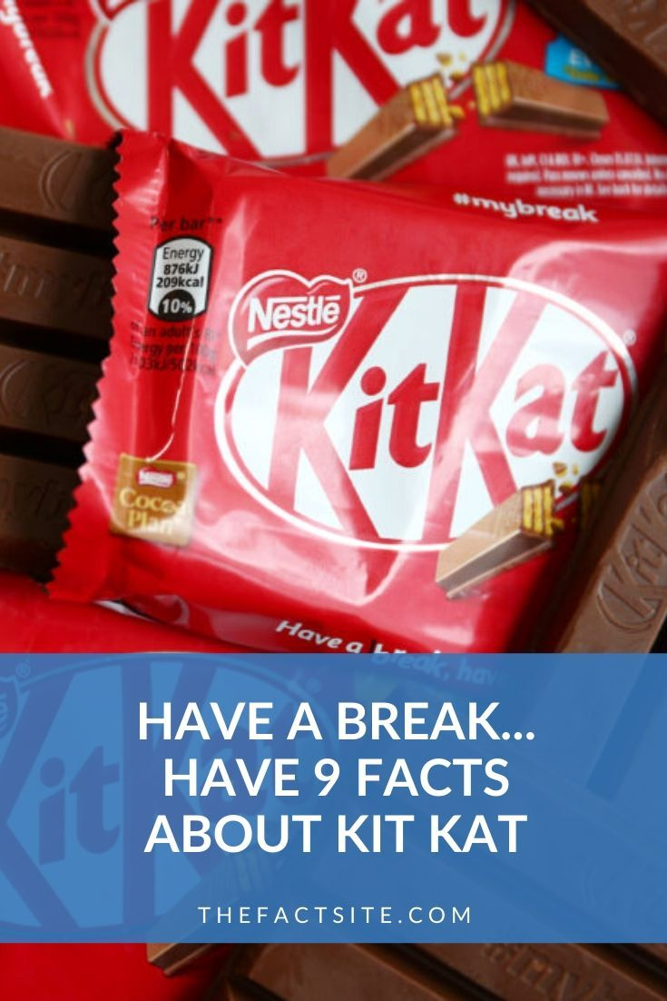Have A Break... Have 9 Facts About Kit Kat