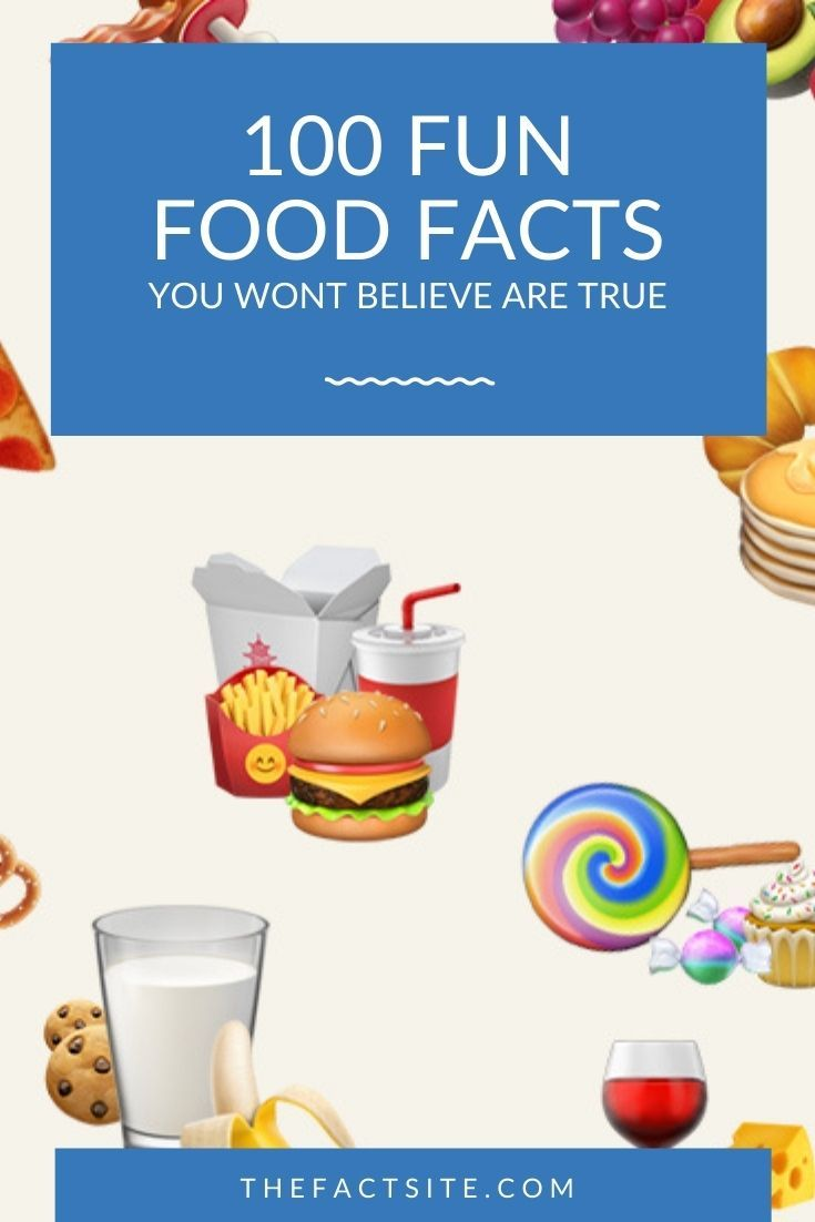 100 Fun Food Facts You Wont Believe Are True