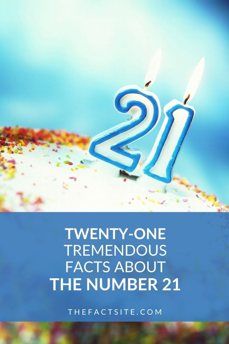 Twenty-One Tremendous Facts About the Number 21
