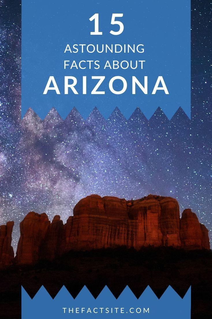 15 Astounding Facts About Arizona
