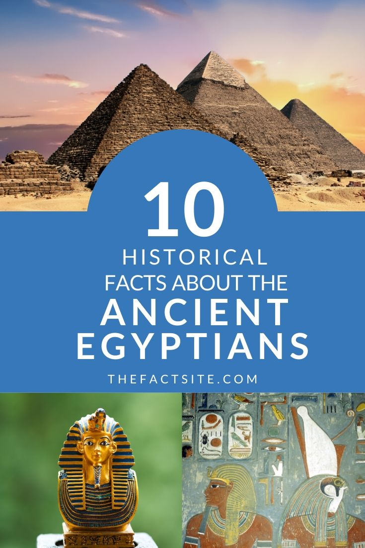 10 Historical Facts About The Ancient Egyptians