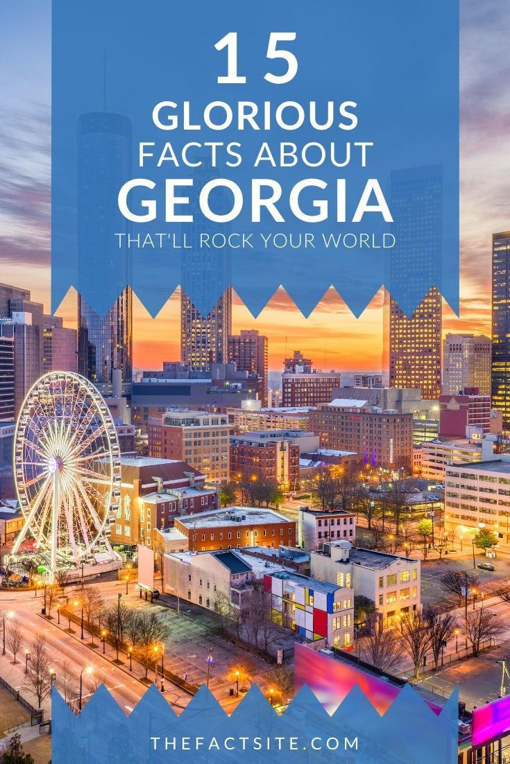 15 Glorious Facts About Georgia