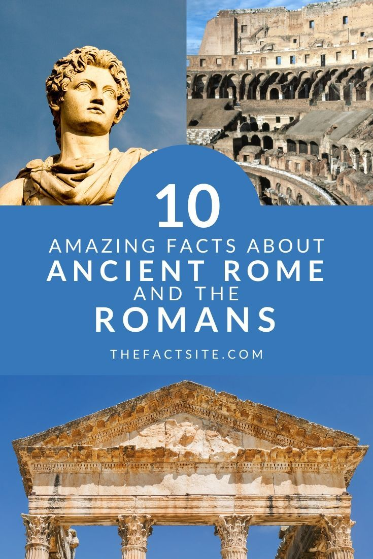 10 Amazing Facts About Ancient Rome And The Romans