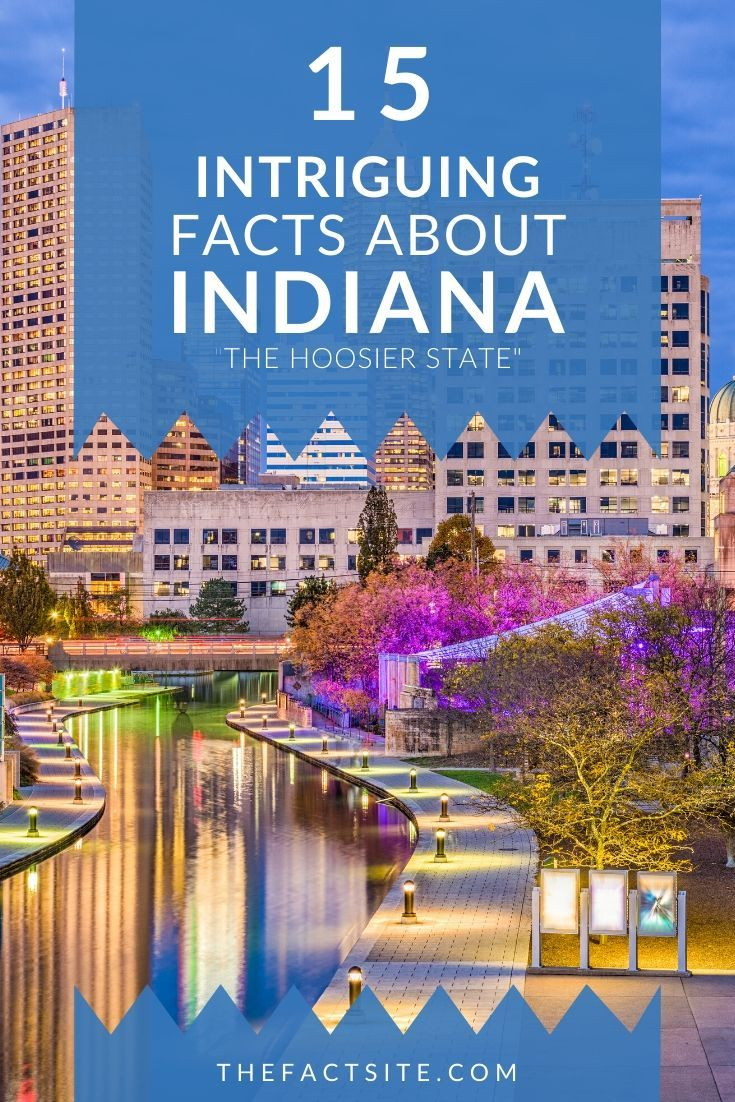 15 Intriguing Facts About Indiana