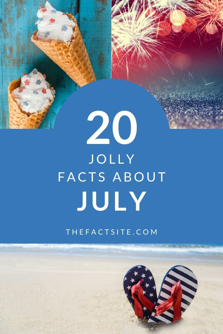 20 Jolly Facts About July