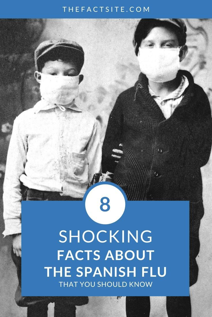 8 Shocking Facts About The Spanish Flu