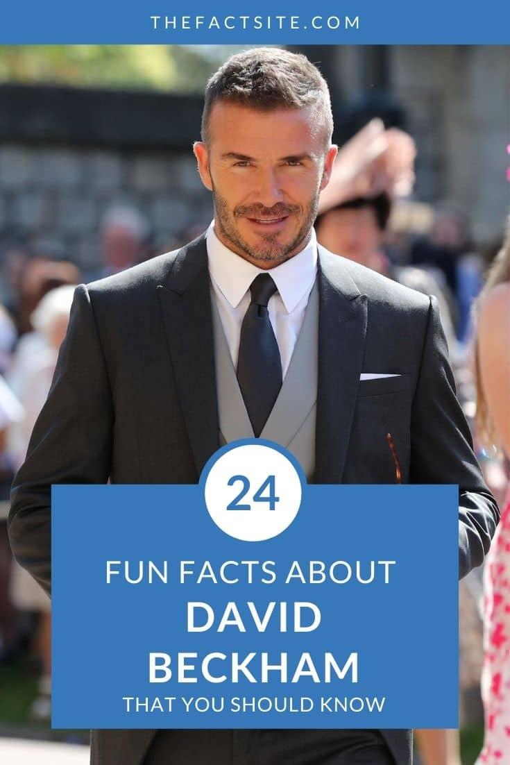 24 Fun Facts About David Beckham