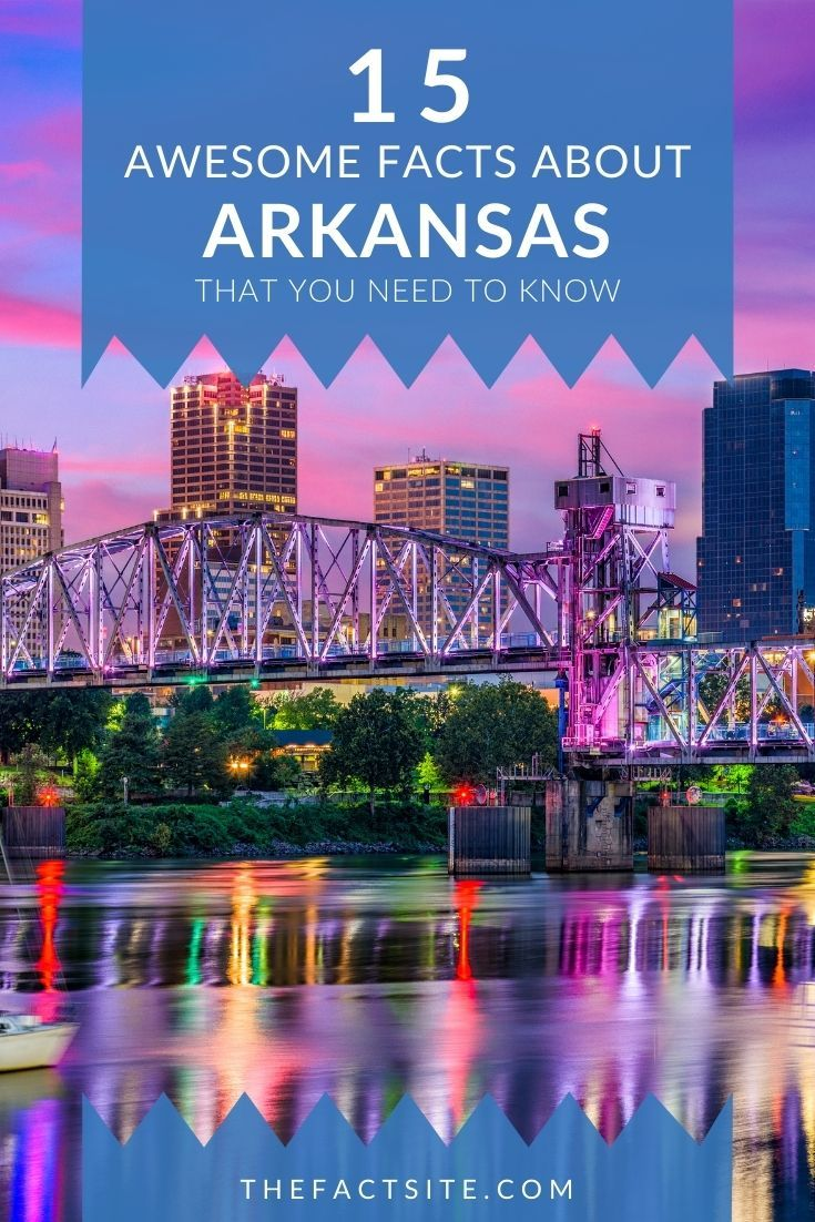 15 Awesome Facts About Arkansas