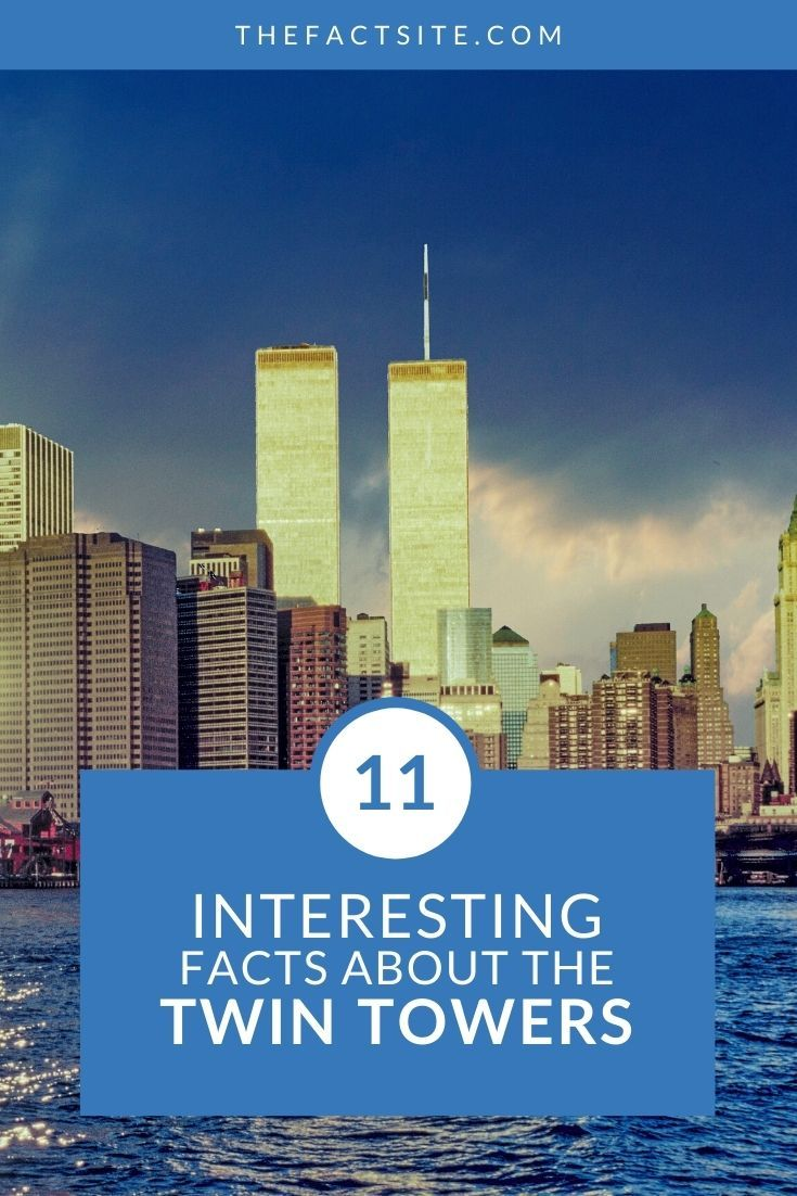 11 Interesting Facts About The Twin Towers