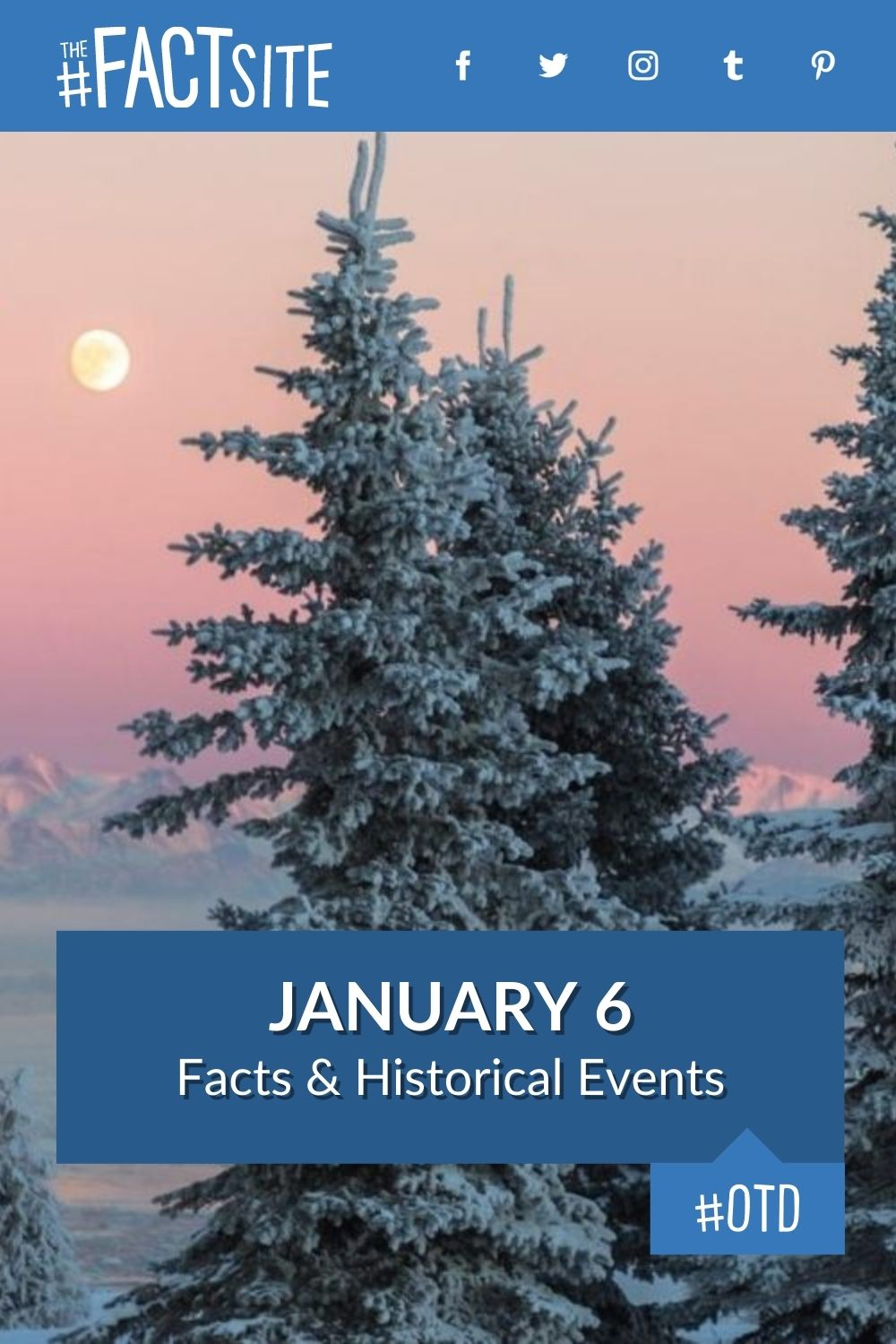 Facts & Historic Events That Happened on January 6