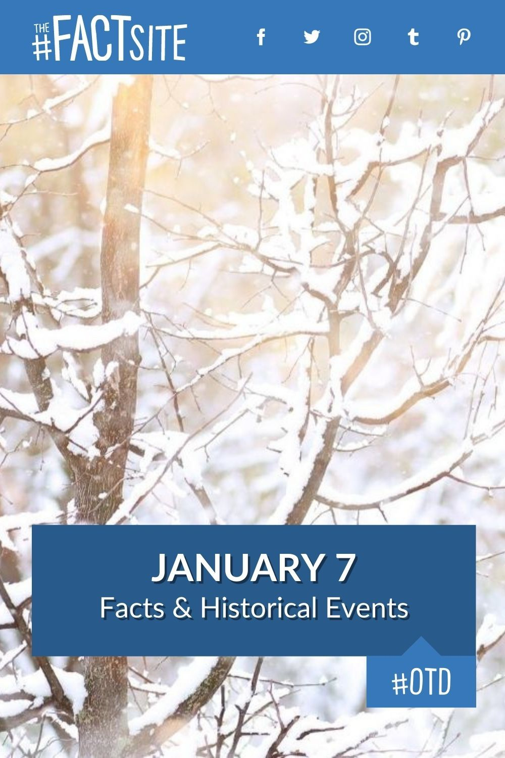 Facts & Historic Events That Happened on January 7