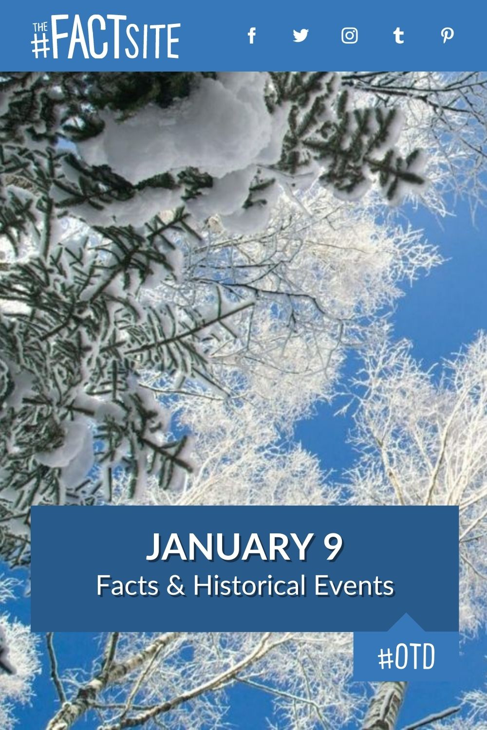 Facts & Historic Events That Happened on January 9