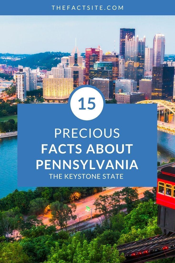 15 Precious Facts About Pennsylvania