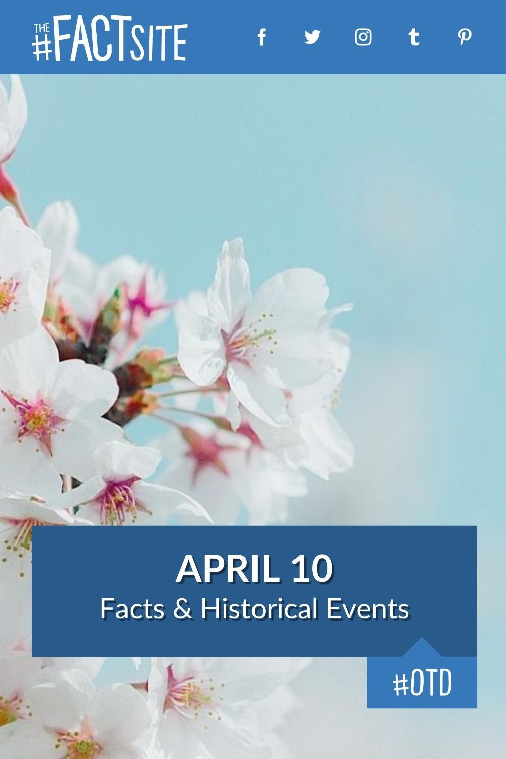 Facts & Historic Events That Happened on April 10