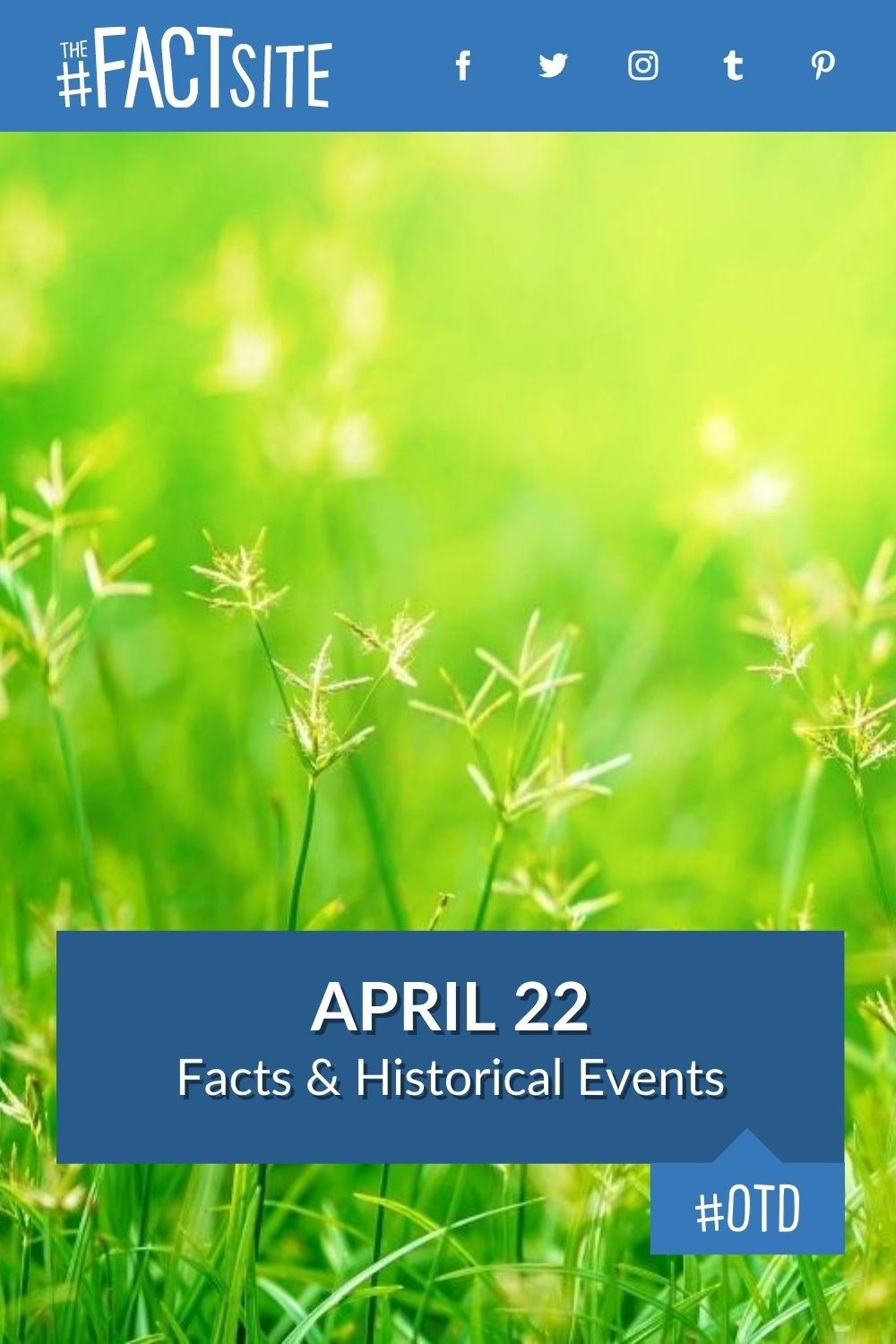 Facts & Historic Events That Happened on April 22