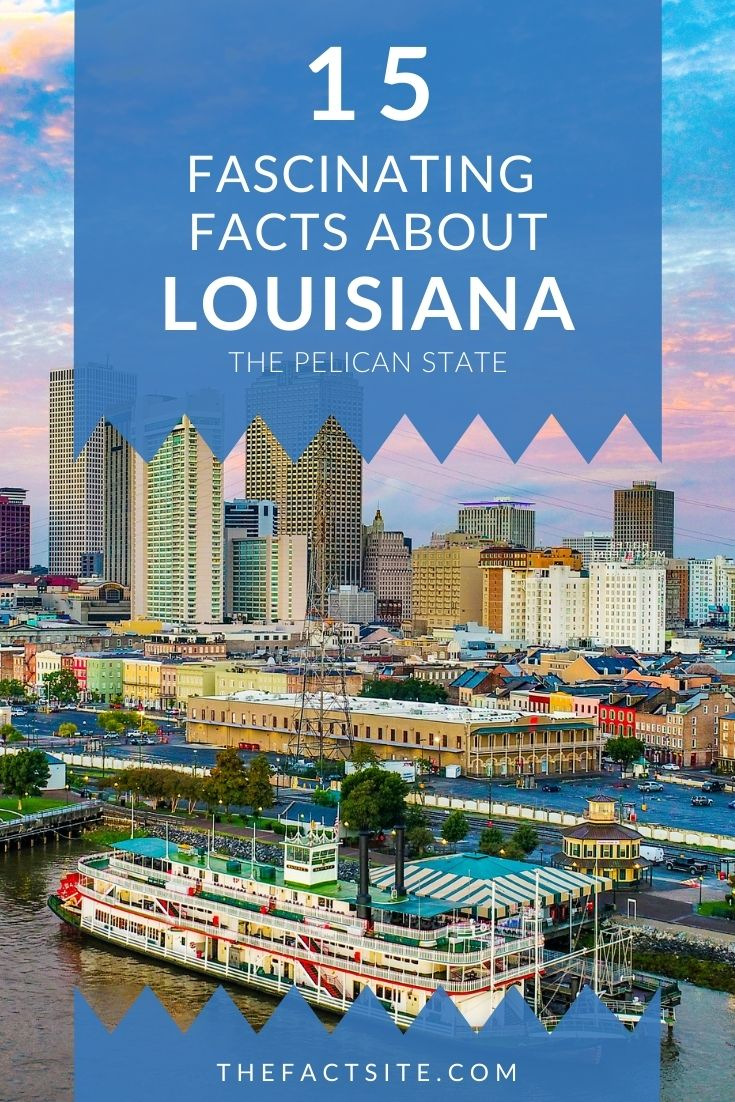 15 Fascinating Facts About Louisiana