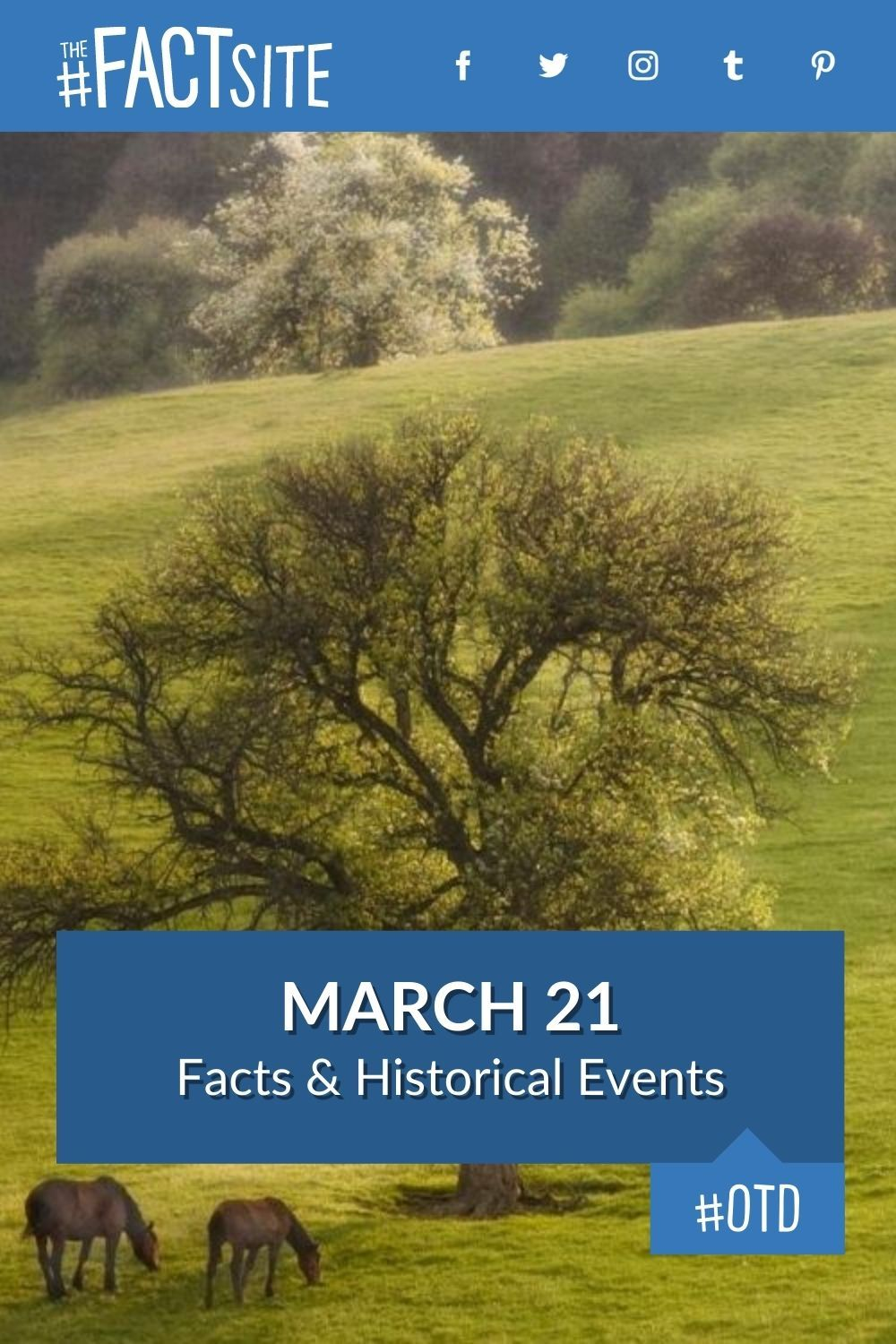 Facts & Historic Events That Happened on March 21