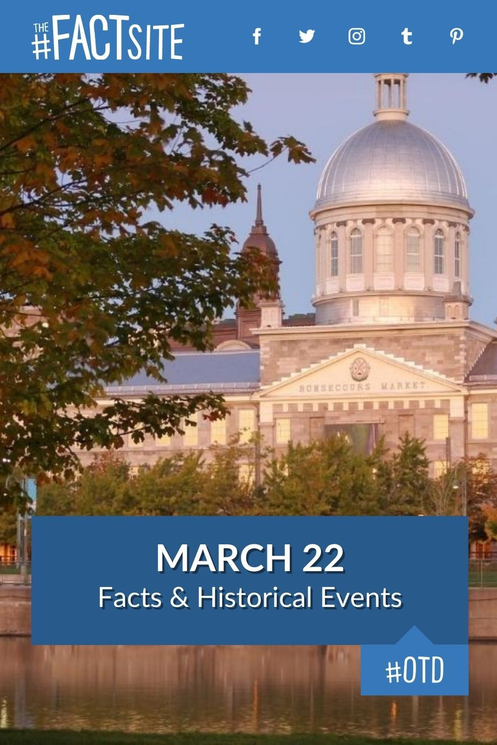 Facts & Historic Events That Happened on March 22