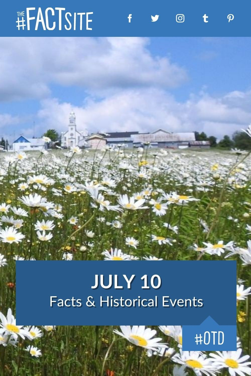 Facts & Historic Events That Happened on July 10