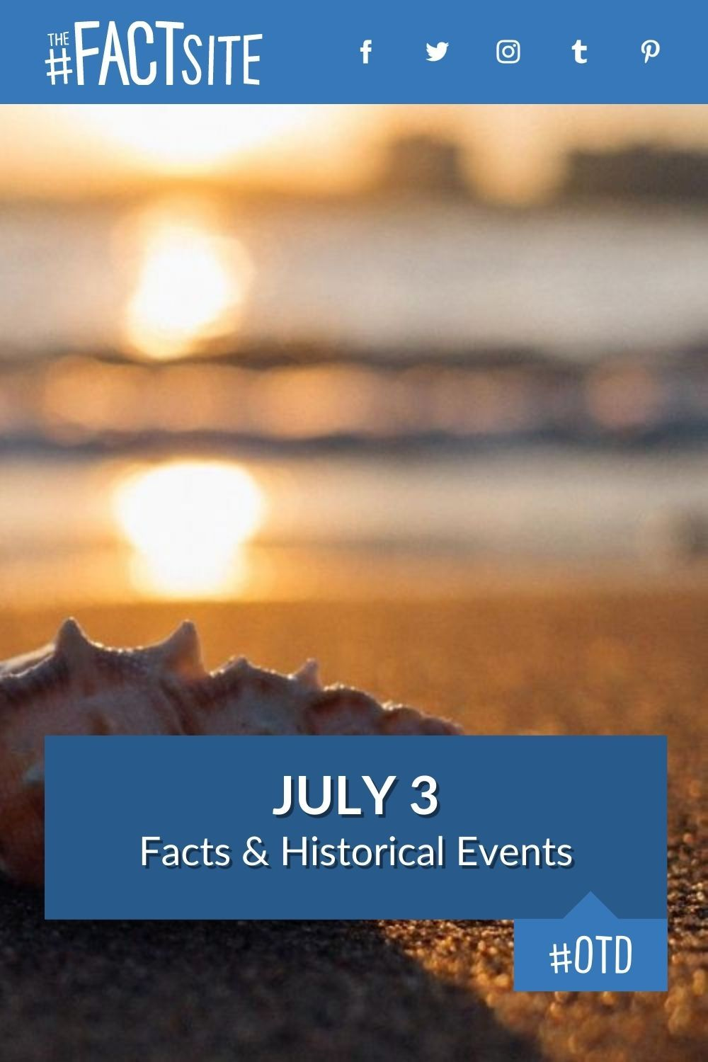 Facts & Historic Events That Happened on July 3