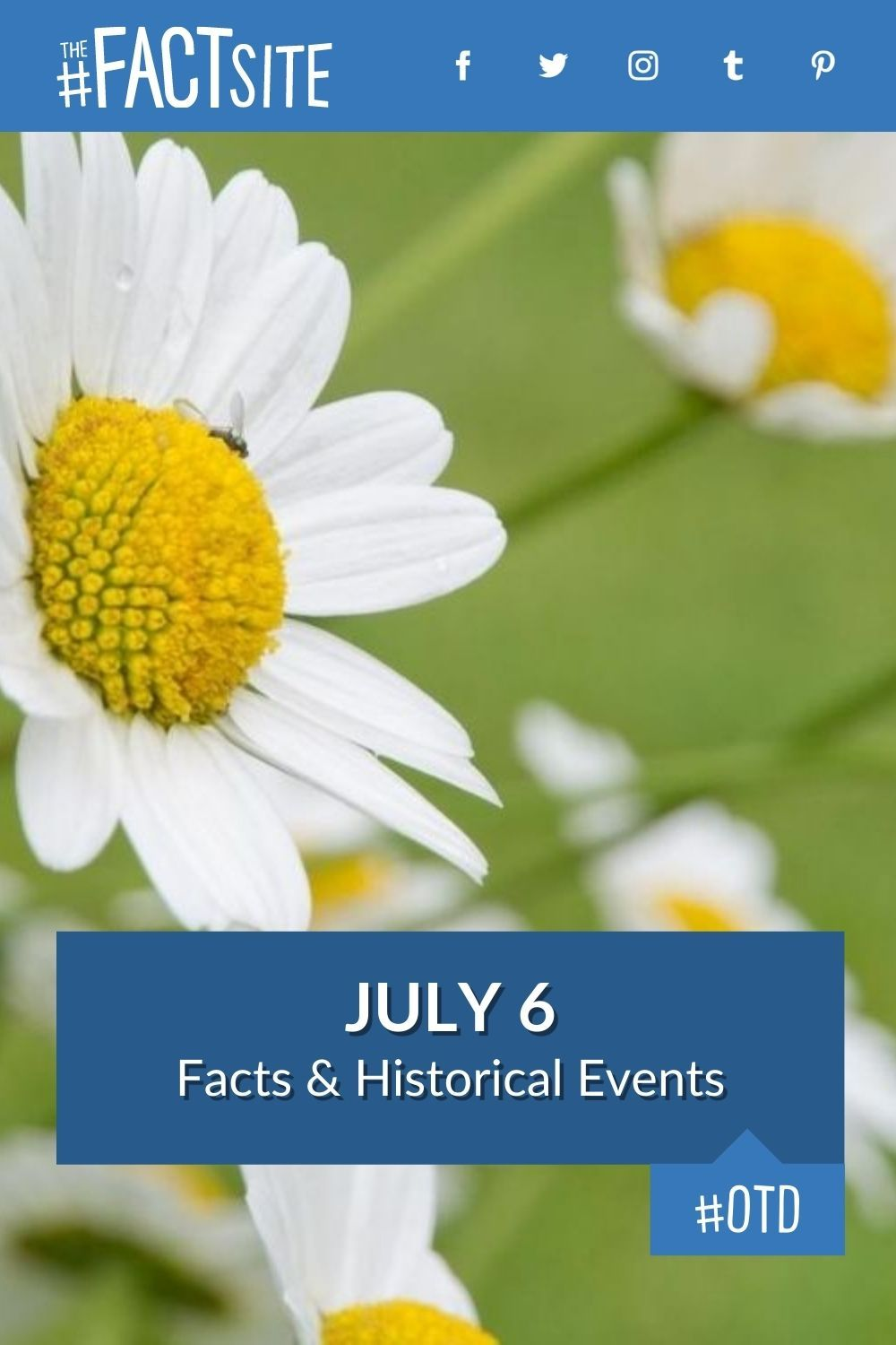 Facts & Historic Events That Happened on July 6