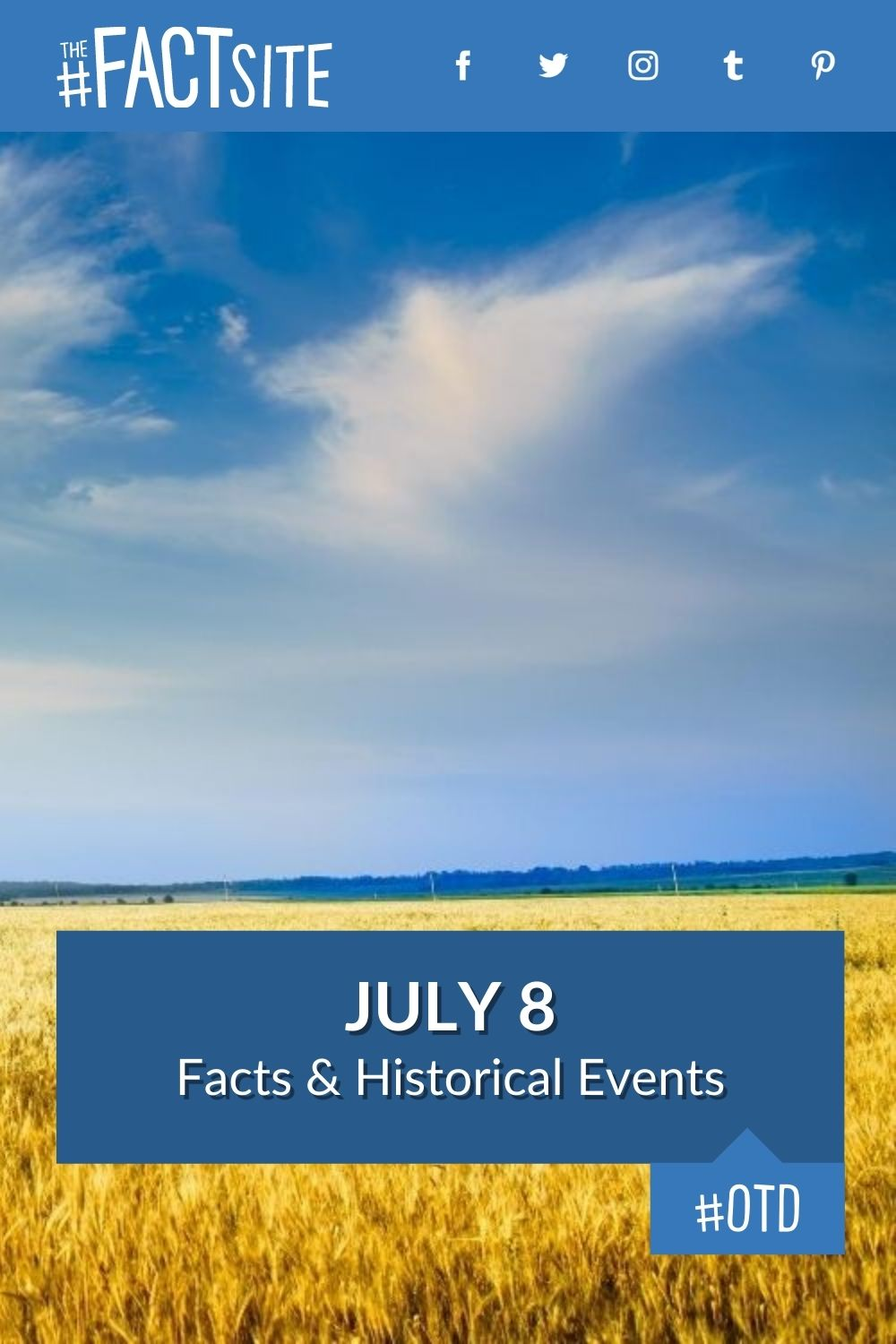 Facts & Historic Events That Happened on July 8