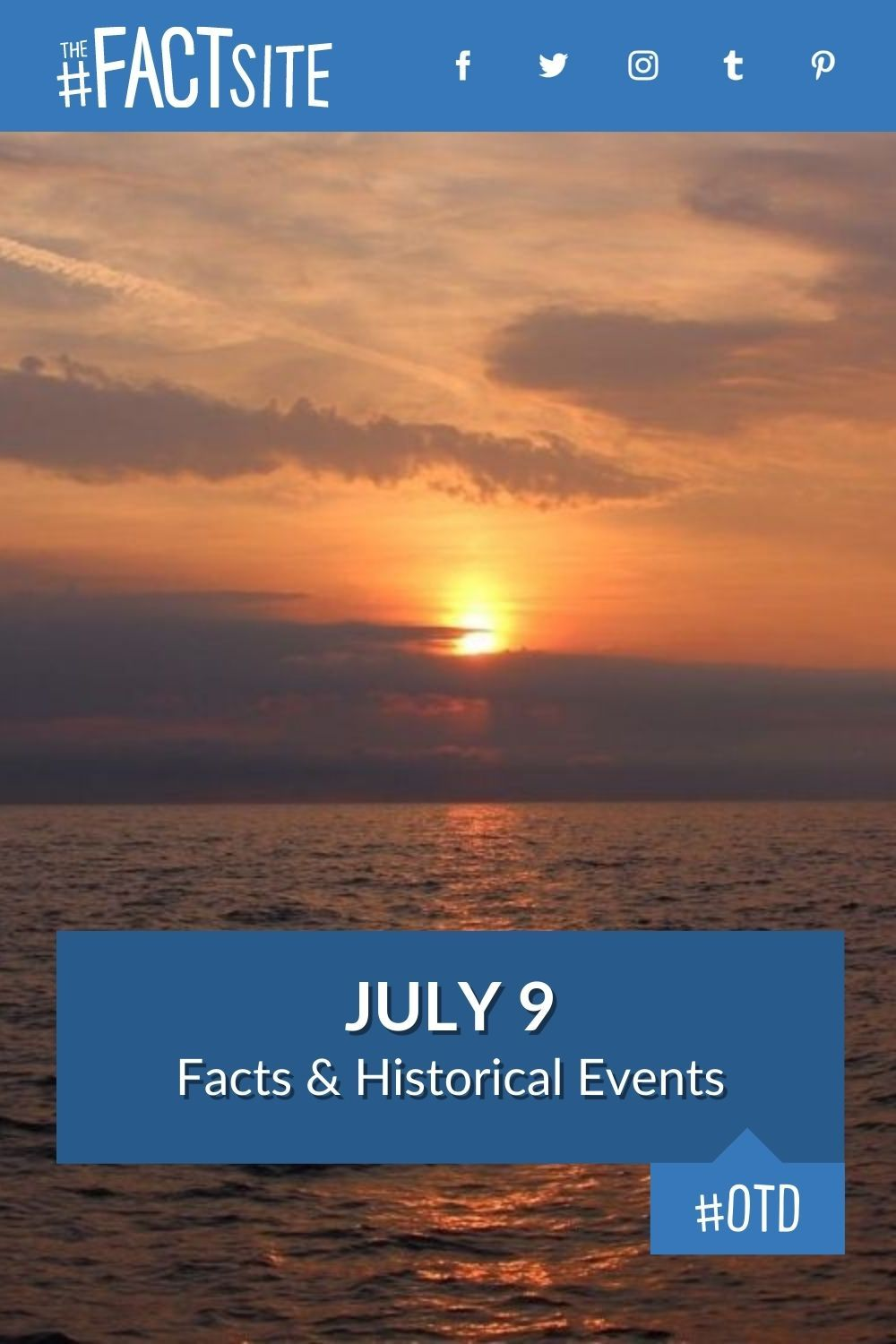 Facts & Historic Events That Happened on July 9