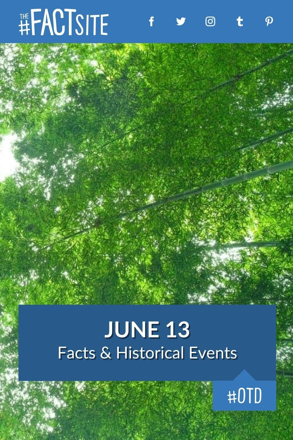 Facts & Historic Events That Happened on June 13