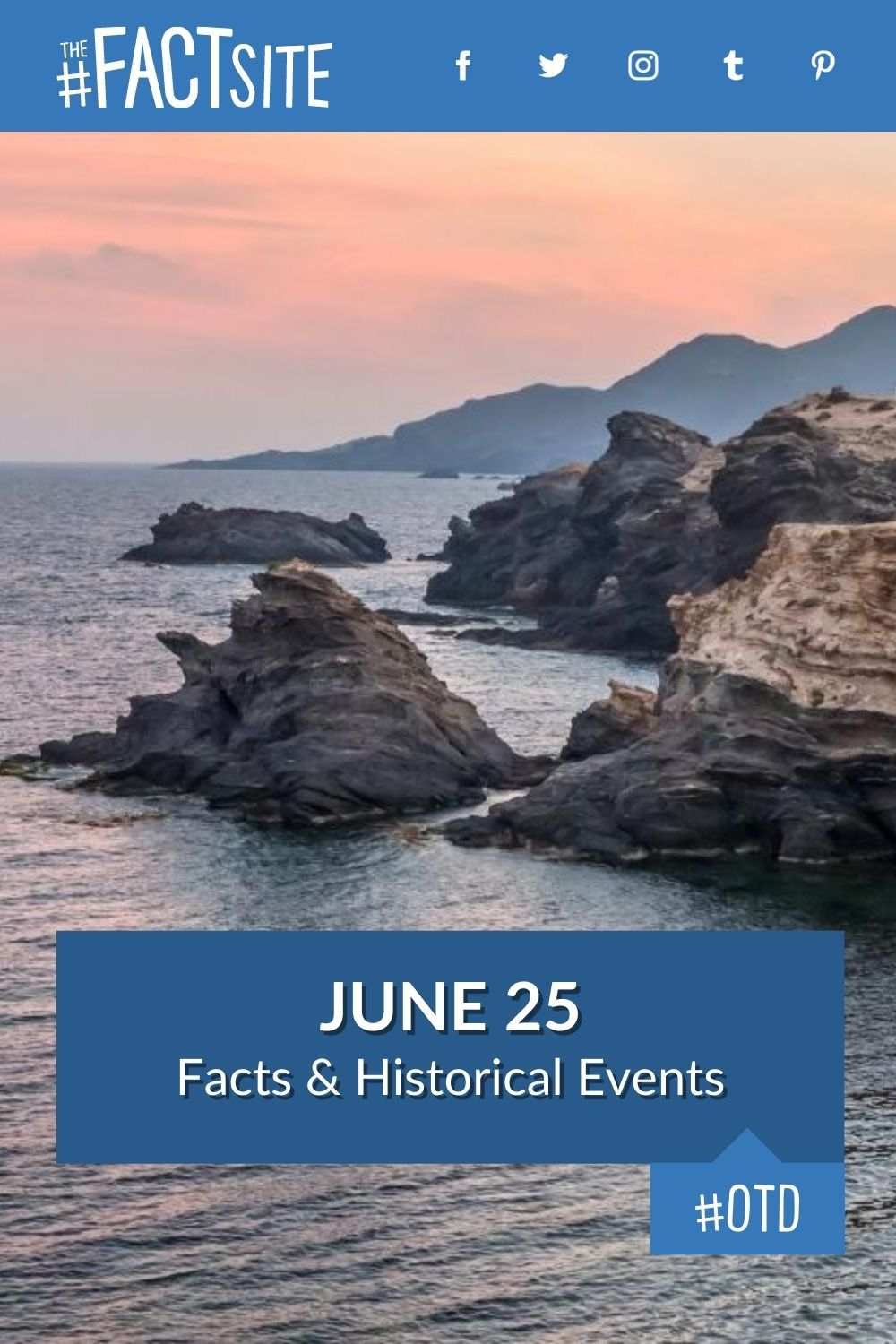 Facts & Historic Events That Happened on June 25