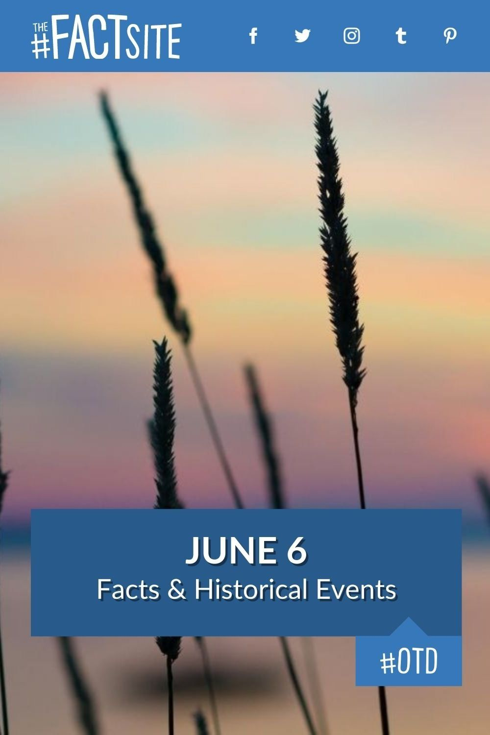 Facts & Historic Events That Happened on June 6