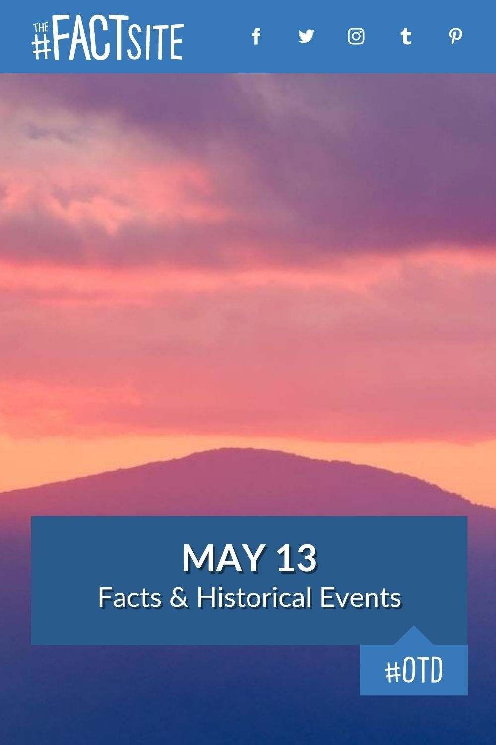Facts & Historic Events That Happened on May 13
