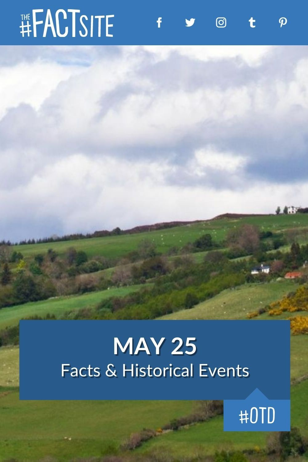 Facts & Historic Events That Happened on May 25