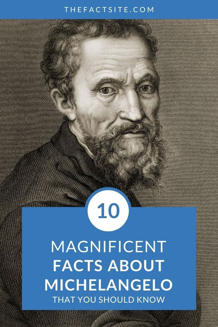 10 Magnificent Facts About Michelangelo