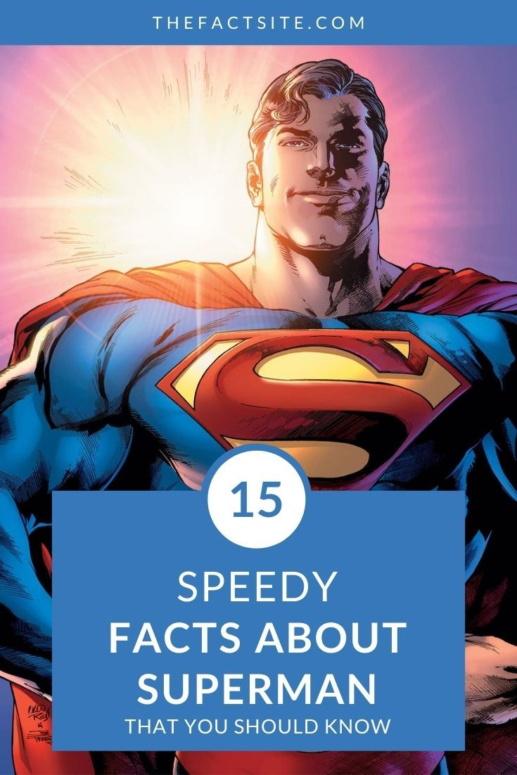 15 Speedy Facts About Superman